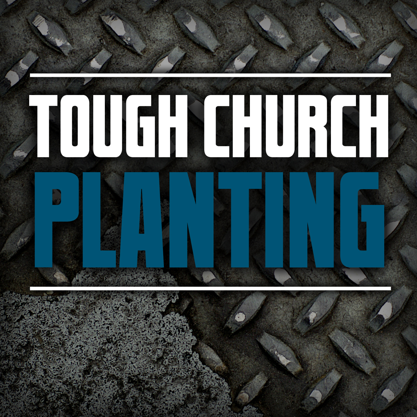 Tough Church Planting Podcast: Church Planters | Pastors | Ministry | Family | Preaching | Theology